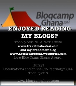 Please nominate my blogs for a Blog Camp Ghana Award! http://wp.me/p48e4z-HD