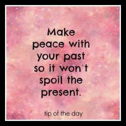 Make peace with you past