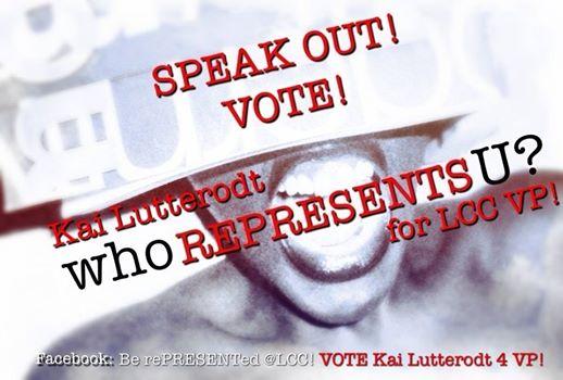 I'm running for LCC Vice President! Please support - vote Kai Lutterodt #1 VP 4 LCC!